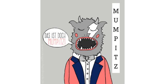 Das ist doch Mumpitz! • Schöne Wörter Illustrationen